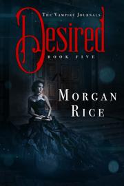 Desired (Book #5 in the Vampire Journals) book
