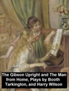 The Gibson Upright And The Man From Home Plays