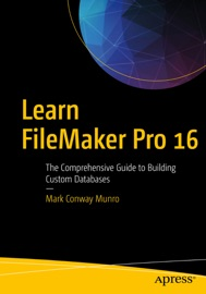 Learn FileMaker Pro 16 - Mark Conway Munro