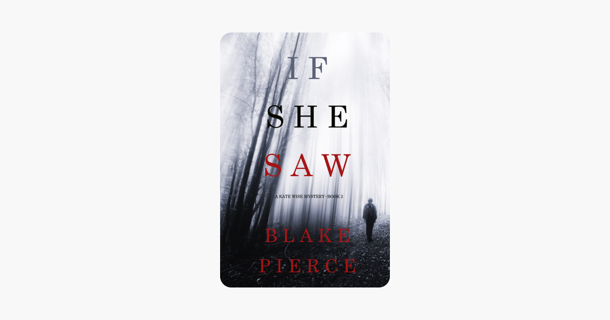 If She Saw (A Kate Wise Mystery—Book 2) - Blake Pierce