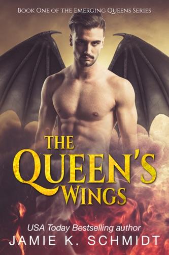 Jamie K. Schmidt - The Queen's Wings