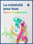 La créativité pour tous – Guide d'enseignement