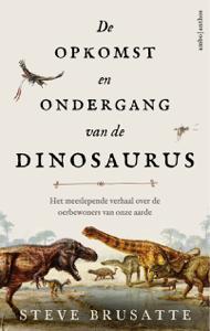 De opkomst en ondergang van de dinosaurus Boekomslag