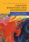 The Cambridge Handbook Of Violent Behavior And Aggression Second Edition