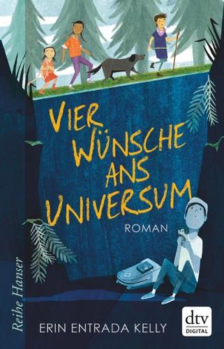 Erin Entrada Kelly & Birgitt Kollmann - Vier Wünsche ans Universum