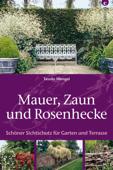 Mauer, Zaun und Rosenhecke