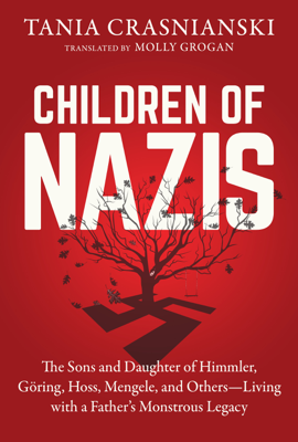 Children of Nazis - Tania Crasnianski & Molly Grogan book