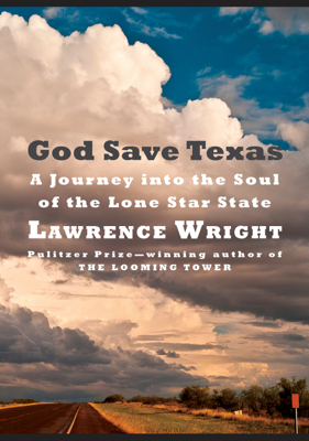 God Save Texas - Lawrence Wright book