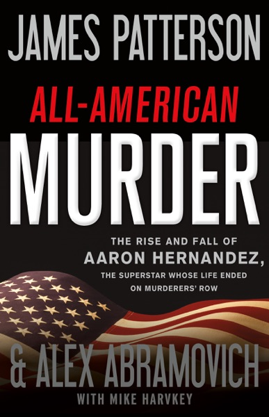 All-American Murder - James Patterson, Alex Abramovich & Mike Harvkey book cover