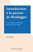 Download and Read Online Introduction à la pensée de Heidegger