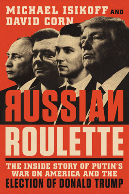 Russian Roulette - Michael Isikoff & David Corn book