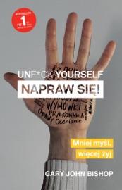 Unf*ck yourself. Napraw się! PDF Download