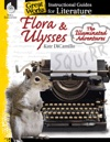 Flora  Ulysses The Illuminated Adventures Instructional Guides For Literature