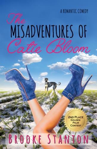 Brooke Stanton - The Misadventures of Catie Bloom