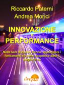 Innovazione e Performance. Nella scia di Ayrton Senna: apprendere i fondamenti su come scoprire e dare il meglio di sé