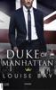 Louise Bay - Duke of Manhattan Grafik