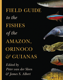 Field Guide to the Fishes of the Amazon, Orinoco, and Guianas book