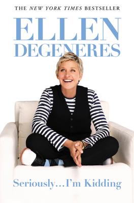 Seriously...I'm Kidding - Ellen DeGeneres book
