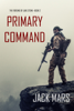 Jack Mars - Primary Command: The Forging of Luke Stone—Book #2 (an Action Thriller) artwork