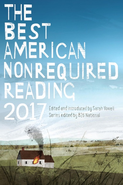 The Best American Nonrequired Reading 2017 By Sarah Vowell 826