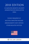 Filings Required Of Multiple Employer Welfare Arrangements And Certain Other Related Entities US Employee Benefits Security Administration Regulation EBSA 2018 Edition