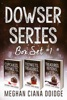 Dowser Series: Box Set 1