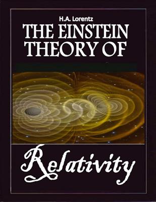 The Einstein Theory of Relativity - H.A. Lorentz book