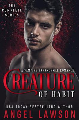 Angel Lawson - The Creature of Habit Series (Books 1-3) book