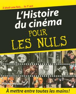 L'Histoire du cinéma Pour les Nuls by Vincent Mirabel