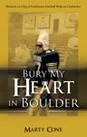 Bury My Heart In Boulder