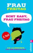 Echt easy, Frau Freitag! (Teil 2)