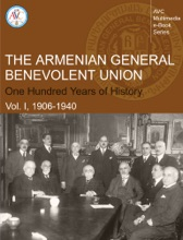 AGBU. One Hundred Years of History: Vol. I