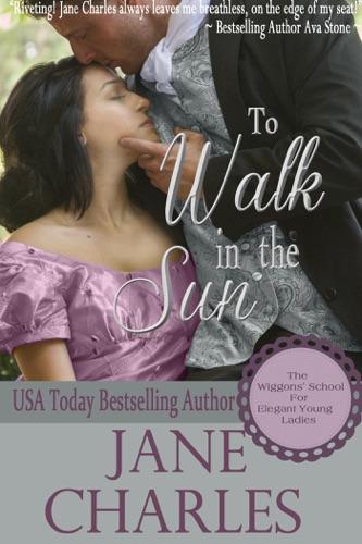 To Walk in the Sun - Jane Charles - Jane Charles