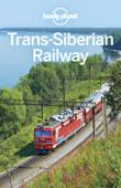 Trans-Siberian Railway Travel Guide