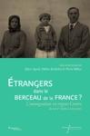 Trangers Dans Le Berceau De La France