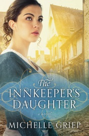 The Innkeeper's Daughter - Michelle Griep by  Michelle Griep PDF Download
