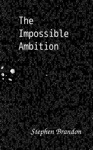 The Impossible Ambition