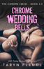 Taryn Plendl - Chrome Wedding Bells  artwork