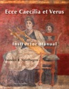 Latin I Ecce Caecilia Et Verus Instructor Manual