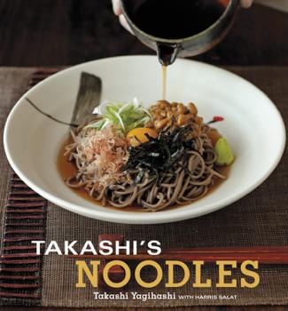 Takashi's Noodles - Takashi Yagihashi & Harris Salat