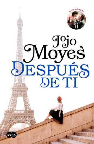 Jojo Moyes - Después de ti (Antes de ti 2)