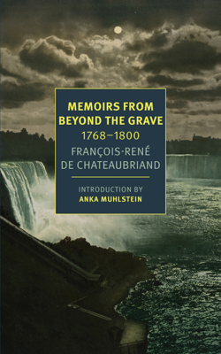 François-René de Chateaubriand, Alex Andriesse & Anka Muhlstein - Memoirs from Beyond the Grave book