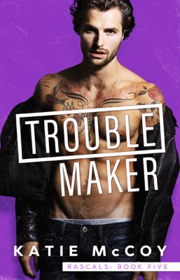 Katie McCoy - Troublemaker book