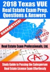 2018 Texas VUE Real Estate Exam Prep Questions And Answers Study Guide To Passing The Salesperson Real Estate License Exam Effortlessly