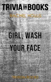Girl Wash Your Face Stop Believing The Lies About Who You Are So You Can Become Who You Were Meant To Be By Rachel Hollis Trivia On Books