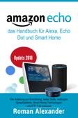 Amazon Echo – das Handbuch für Alexa, Echo Dot und Smart Home