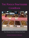 The Pooch Pawtisserie Cookbook
