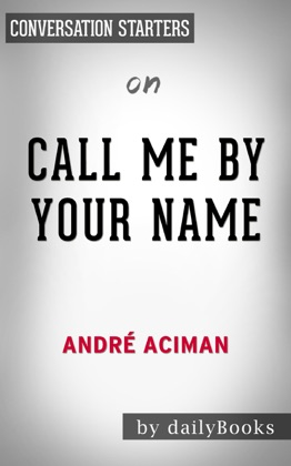 Call Me By Your Name: by Andre Aciman Conversation Starters image