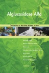 Alglucosidase Alfa 498 Questions To Ask That Matter To You
