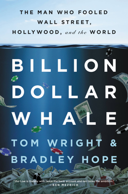 Tom Wright & Bradley Hope - Billion Dollar Whale book